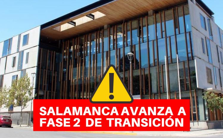 Salamanca avanza a Fase 2 a contar de este jueves 13 de mayo